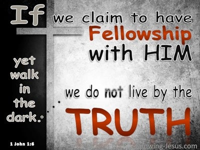 1 John 1:6 Fellowship With Him (gray)